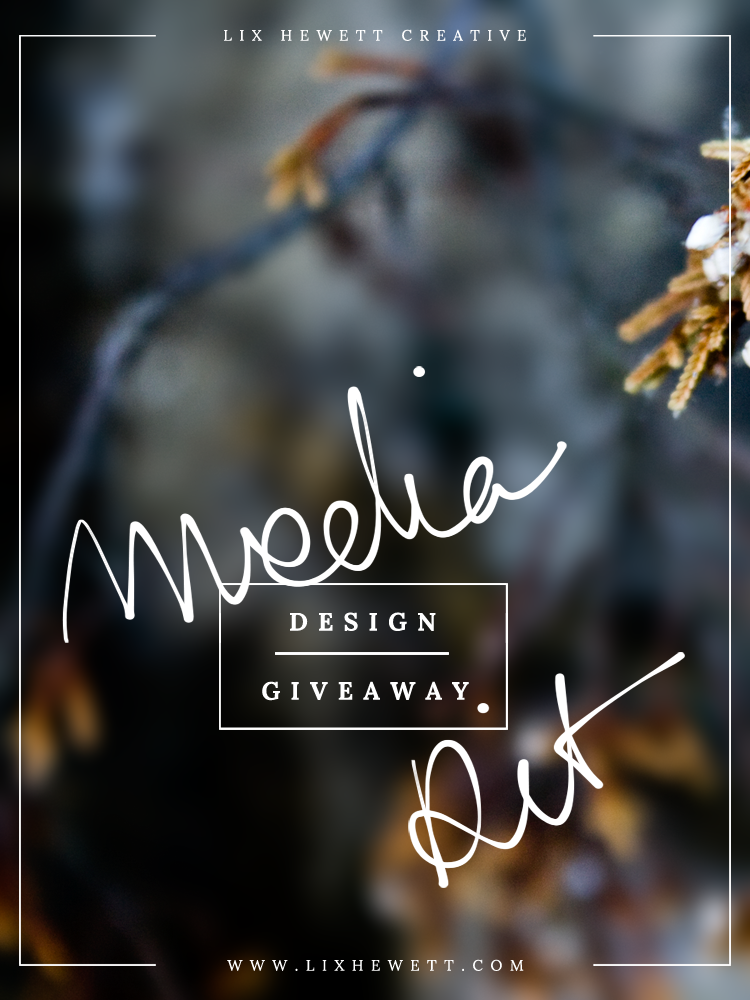 Media Kit Design Giveaway with Lix Hewett Creative