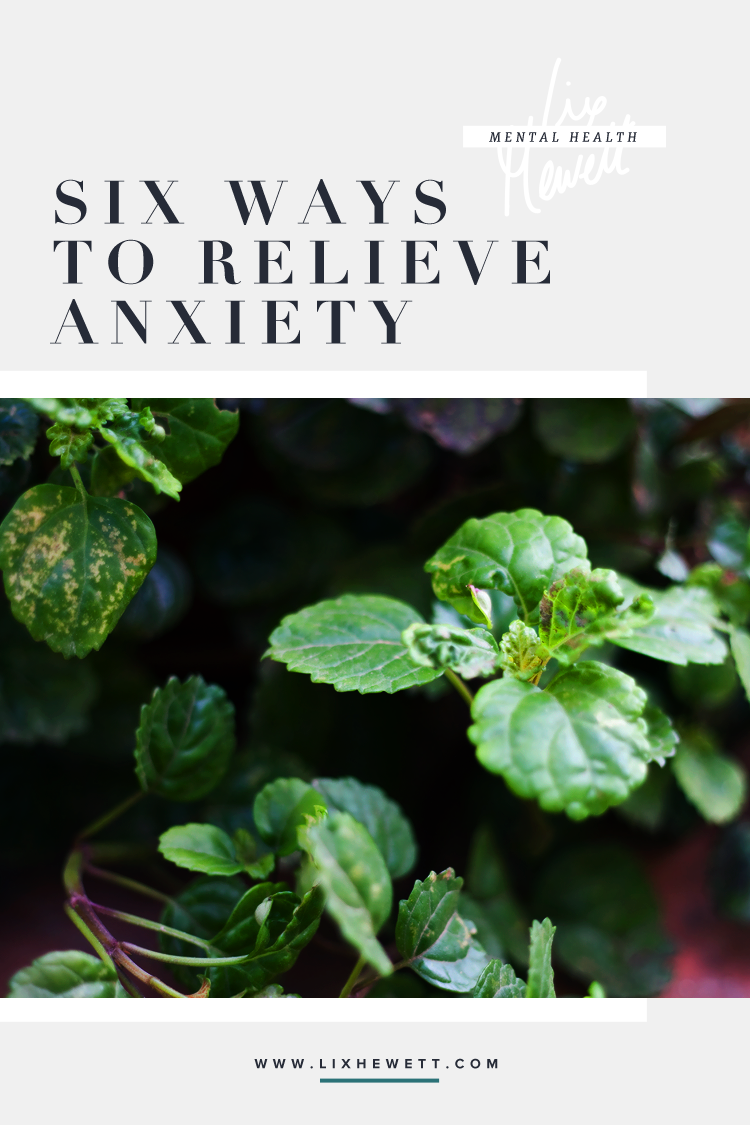 Six Ways to Relieve Anxiety