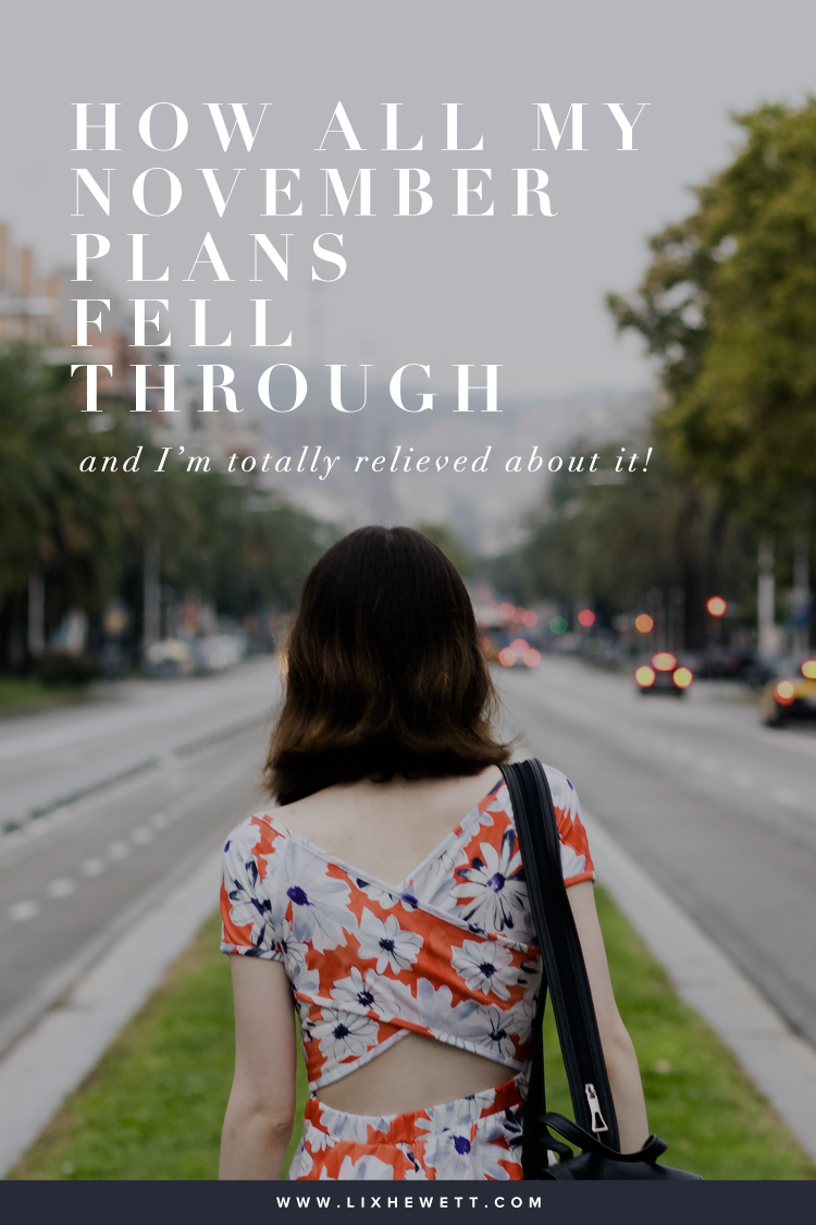 Lix Hewett / How My November Plans All Fell Through, And Why I'm Relieved They Did