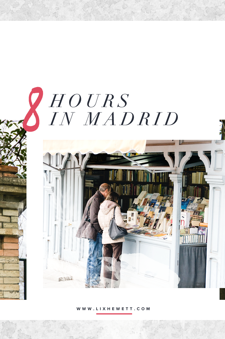8 Hours in Madrid, Spain / Lix Hewett